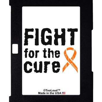 Fight for the Cure - Orange Ribbon Leukemia Galaxy Note 10.1 Case  by TooLoud