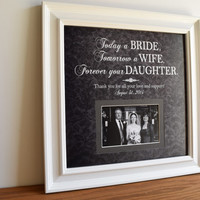 Today a Bride, Tomorrow a Wife, Forever Your - Father of the Bride Gift - Father of the Bride - Mother of the Bride - Parents of the Bride