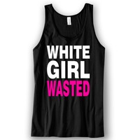 White Girl Wasted Unisex Tank Top Funny and Music