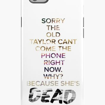 'sorry the old taylor can't come to the phone right now ' iPhone Case/Skin by Adinaa