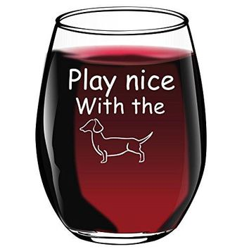 Play Nice With The Wiener  Funny Stemless Wine Glass 15oz  Wine Gift  Dachshund Lover  Unique Gift for Her  Perfect Birthday Gift for Women  Wine Lover  White Elephant Gift
