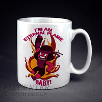Steven Universe I'm an ETERNAL FLAME Baby! Personalized mug/cup