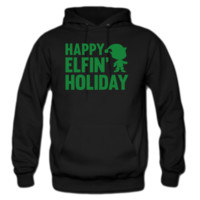 Happy Elfin' Holiday Hoodie