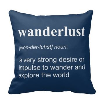 Wanderlust Definition Throw Pillows