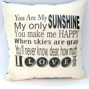You Are my Sunshine, Nursery Ryhme Pillow, Home Decor, Black and Cream, Envelope Back, 14X14, Shabby Chic, Cute, Gifts for her, Slipcover