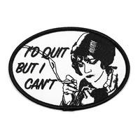 I'd Quit, But I Can't Patch