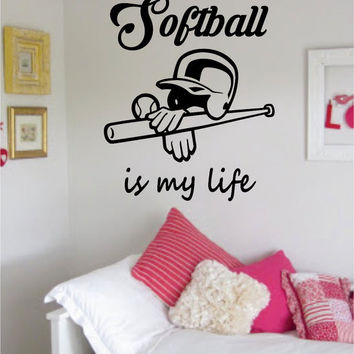 Softball Is My Life Version 1 Sports Decal Sticker Wall Vinyl