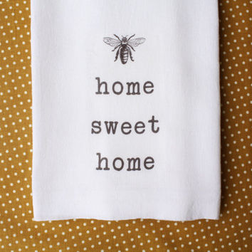 Home Sweet Home Tea Towel  Honey Bee Kitchen Flour Sack Towel Cotton Towel Home Decor