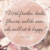 oscar wilde typography print - pink home decor - flower photography - typography quote art - freedom, flowers, books and the moon