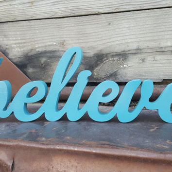 Believe,wooden letters, freestanding, wall hanging, wall decor