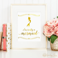 Mermaid print, I'm really a mermaid quote, gold mermaid printable, printable wall art decor, faux gold foil, bedroom decor, digital JPG