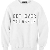 Get Over Yourself Sweatshiirt | Yotta Kilo