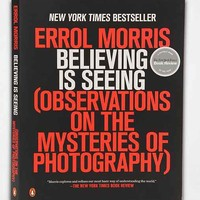 Believing Is Seeing: Observations On The Mysteries Of Photography By Errol Morris- Assorted One