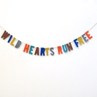 Wild Hearts Run Free room banner, hippie wall banner, party garland in brown, blue, yellow, grey, red and teal felt