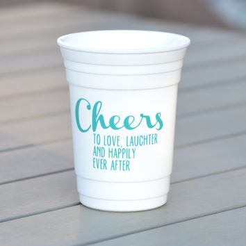 Custom Party Cup for bachelorette parties, weddings, bridal showers and engagement parties | Cheers to love, laughter and happily ever after