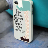 Alice in wonderland quote iPhone 4 5 5c 6 Plus Case, Samsung Galaxy S3 S4 S5 Note 3 4 Case, iPod 4 5 Case, HtC One M7 M8 and Nexus Case