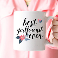 Girlfriend Gift | Valentine's Gift | Best Girlfriend Ever Coffee Mug | Anniversary Gift | Gift for Girlfriend | 11 oz | 15 oz