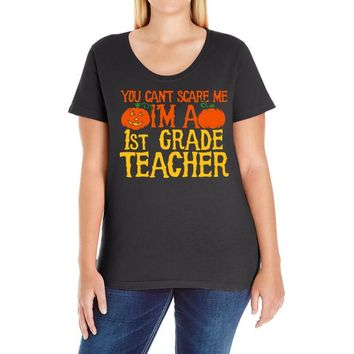 you can't scare me i'm a 1st grade teach Ladies Curvy T-Shirt