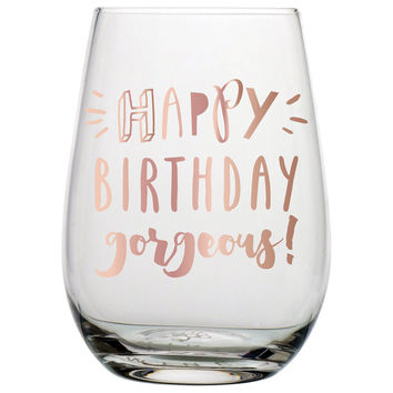 "SLANT COLLECTIONS ""HAPPY BIRTHDAY GORGEOUS"" STEMLESS WINE GLASS"
