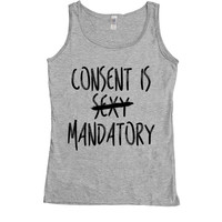 Consent Is Mandatory -- Women's Tanktop