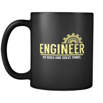 Coffee Mug Engineer - 'Engineer' Quote on Black ceramic mug