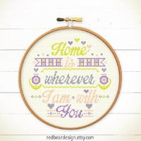 Sweet Home cross stitch pattern - Home is wherever I am with You - Xstitch Instant download - Funny Modern Colorful Happy Love Typographic