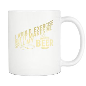 Exercise Spill My Beer Coffee Mug, 11 Ounce
