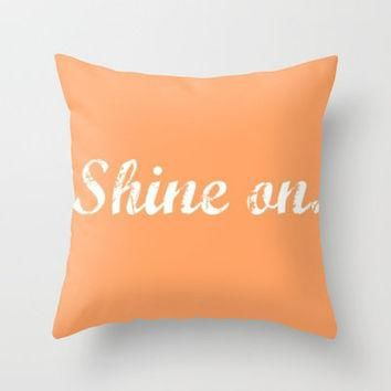 Peach Shine On. Throw Pillow by Jordan Virden | Society6