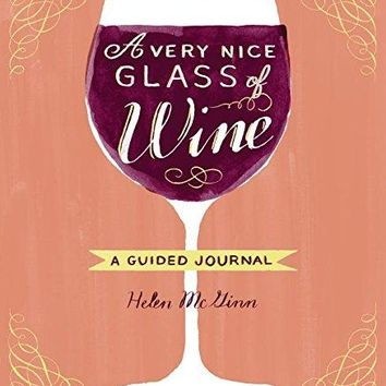 A Very Nice Glass of Wine: A Guided Journal