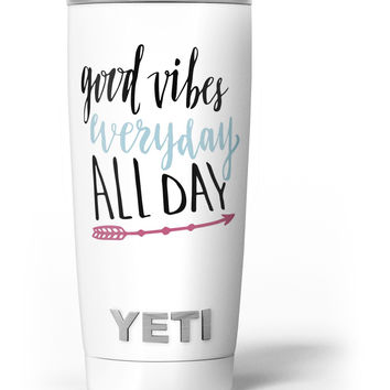 Good Vibes Everyday ALL DAY Yeti Rambler Skin Kit