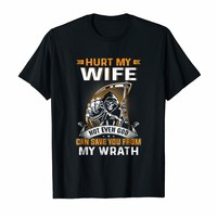 Hurt My Wife Not Even God Can Save You From My Wrath Shirt