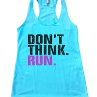 DON'T THINK. RUN. Womens Workout Tank Top