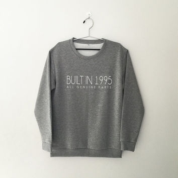 21st birthday 1995 tumblr sweatshirt grey crewneck for womens teenager jumper funny saying teens fashion lazy relax dope swag gifts birthday