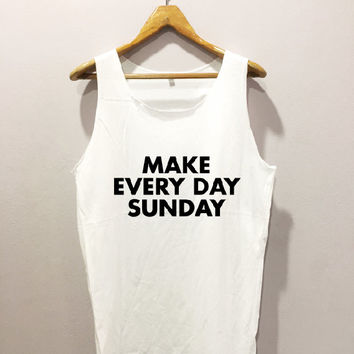 Make every day sunday • Tank top sport • Quote Tank top • Slogan Tank top • Made to order