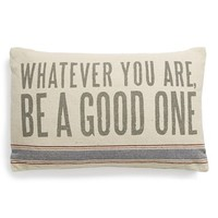 Primitives by Kathy 'Whatever You Are, Be a Good One' Pillow