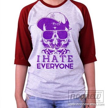 I Hate Everyone Baseball tee shirt Raglan shirt Baseball T-Shirt Unisex - S M L XL 2XL