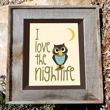 "Owl art Print - dancing owl artwork - 8x10 - ""I love the nightlife"" - Typographic print - cream paper"