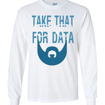 Take That For Data Shirt Long Sleeve T-Shirt