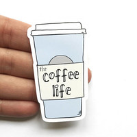 Coffee Sticker - Fun Stickers - Coffee Lover - Funny Stickers - Coffee Life by Yellow Daisy Paper Co.