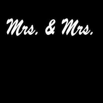 Mrs. & Mrs. Custom  Vinyl Car/Laptop/Window/Wall Decal