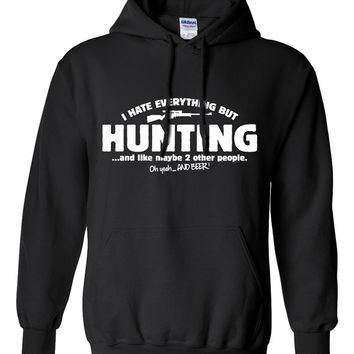 I Hate Everything But HUNTING Sweater All I Care About Is Gift for Hunter Great Gift Idea Christmas Fathers Day Funny Modern BD-254