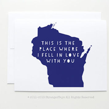 "Wisconsin Greeting Card "" This is the place where I fell in love with you"" I love you"