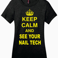 Keep Calm and See Your Nail Tech Ladies Perfect Weight Crew Tee