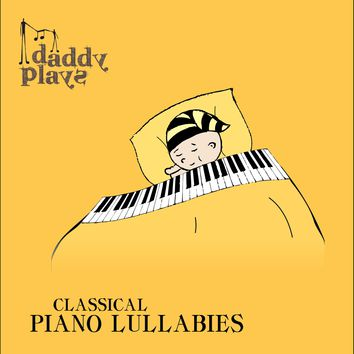 Daddy Plays Classical Piano Lullabies