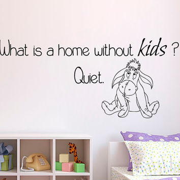 Donkey Wall Decal Quote What Is A Home Without Kids Quiet Vinyl Decals Art Mural Home Bedroom Interior Design Baby Sticker Nursery Decor KY8