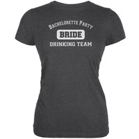 Bachelorette Party Drinking Team Bride Juniors Dark Grey Heather Soft T-Shirt