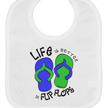 Life is Better in Flip Flops - Blue and Green Baby Bib
