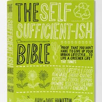 The Self-Sufficient-Ish Bible By Andy & Dave Hamilton