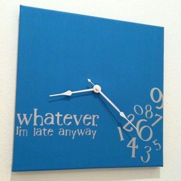 whatever, I'm late anyway clock in turqouise and silver