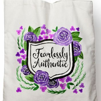 Fearlessly Authentic Tote Bag - Handmade in the USA
